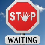 Stop waiting to find job